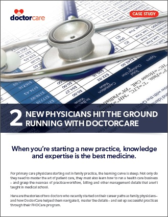 Case study: Two new physicians hit the ground running with DoctorCare